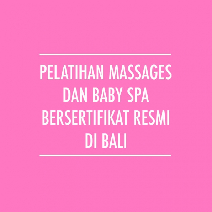 Pelatihan Massages Baby & Spa Bersertifikat Resmi di Bali