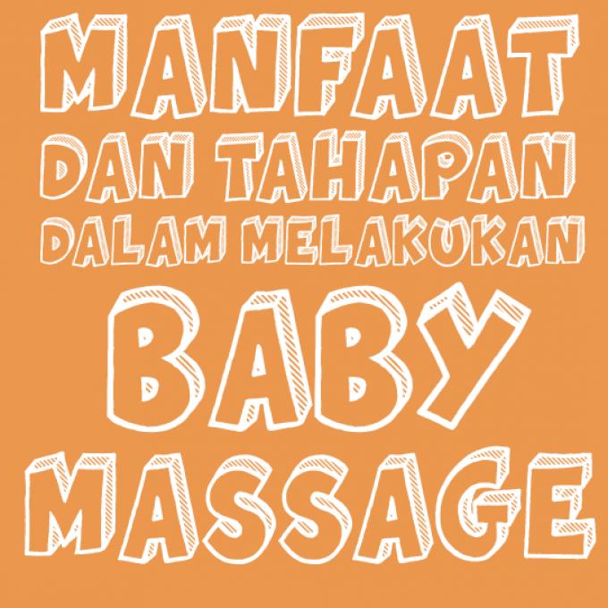 Manfaat Dan Tahapan Dalam Melakukan Baby Massage
